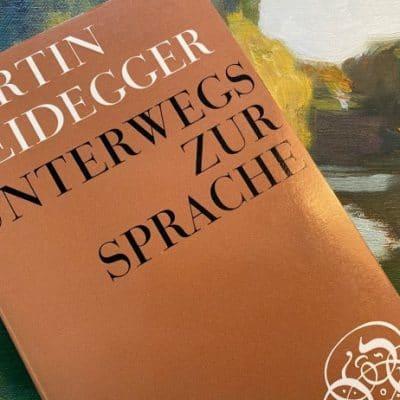 Heidegger Unterwegs zur Sprache